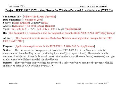 Doc.: IEEE 802.15-03/484r0 Submission November, 2003 Julien Ryckaert / Bart Van Poucke, IMECSlide 1 Project: IEEE P802.15 Working Group for Wireless Personal.