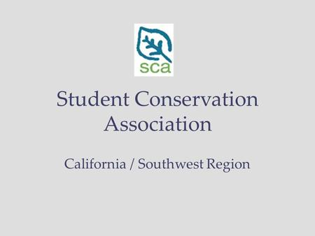Student Conservation Association California / Southwest Region.