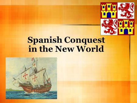 Spanish Conquest in the New World. Explorers of the New World ExplorerDateArea Explored *Ponce de Leon1513Puerto Rico and Florida Hernado Cortes1519-1536Mexico.
