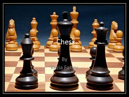 Chess By Kezia Farley.