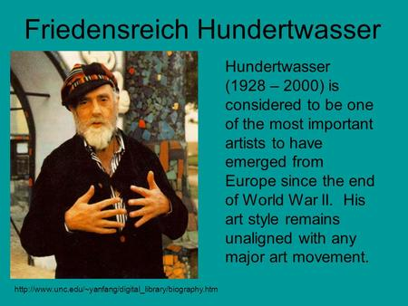 Friedensreich Hundertwasser Hundertwasser (1928 – 2000) is considered to be one of the most important.
