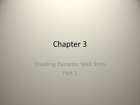 "Chapter 3 Creating Dynamic Web Sites Part 1. Large Sites ""complex sites demand compartmentalization of some HTML or PHP code""."