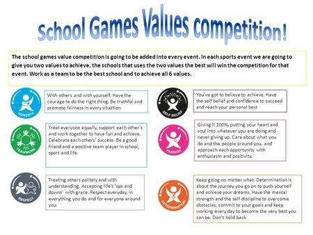 The school games value competition is going to be added into every event. In each sports event we are going to give you two values to achieve, the schools.