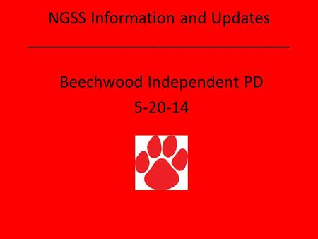 NGSS Information and Updates ______________________________ Beechwood Independent PD 5-20-14.