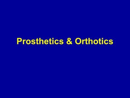 Prosthetics & Orthotics. Orthotics and Prosthetics is highly specialized. If you are interested in this profession, visit the Orthotics and Prosthetic.
