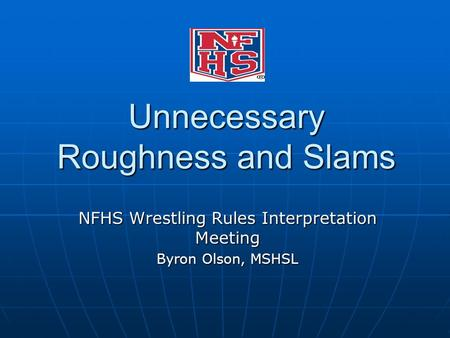 Unnecessary Roughness and Slams