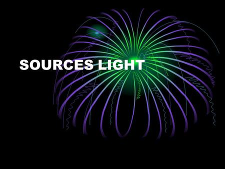 SOURCES LIGHT.