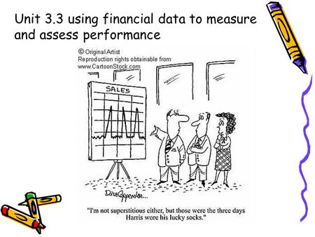 Unit 3.3 using financial data to measure and assess performance.