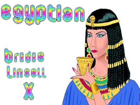 Queen Cleopatra is one famous queens in ancient Egypt ! She made Egypt very powerful at the time! Her story about love and death is very famous! Cleopatra.