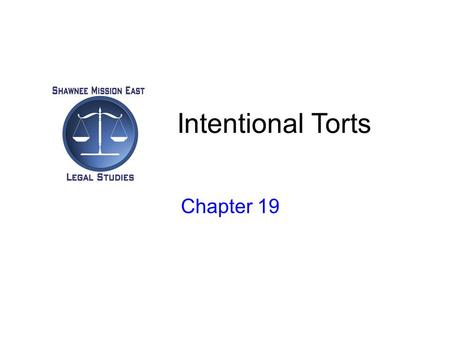 Intentional Torts Chapter 19. Intentional Torts To qualify as an intentional tort, the act must occur. Two Types –Those causing injury to persons –Those.