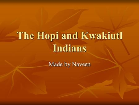 The Hopi and Kwakiutl Indians
