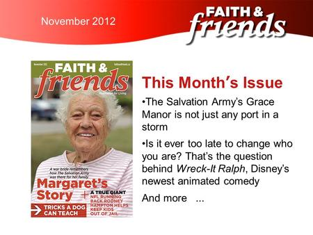 April 2010November 2012 This Month's Issue The Salvation Army's Grace Manor is not just any port in a storm Is it ever too late to change who you are?