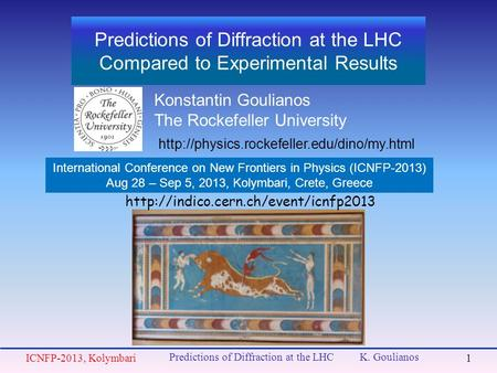 Predictions of Diffraction at the LHC Compared to Experimental Results Konstantin Goulianos The Rockefeller University 1