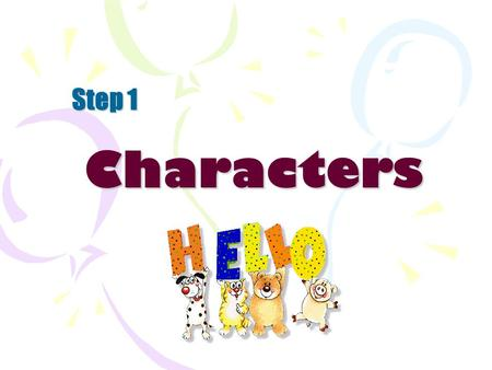 Characters Step 1. Leading Characters Supporting Characters Jimmy Mrs. Chen.
