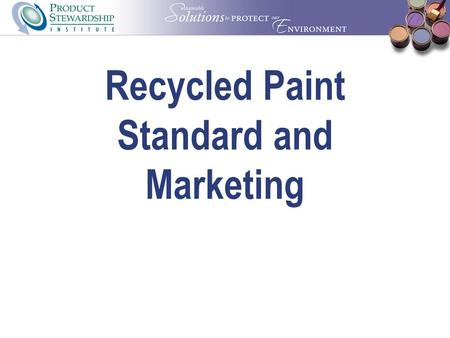 Recycled Paint Standard and Marketing. Sept. 20-21, 2006 PPSI Meeting - Charlotte NC2 Targeting Marketing Efforts Case Studies 1.Federal Facilities 1.Travis.