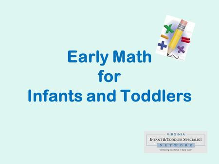 Early Math for Infants and Toddlers. Pre-Knowledge Measure.