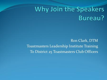 Ron Clark, DTM Toastmasters Leadership Institute Training To District 25 Toastmasters Club Officers.