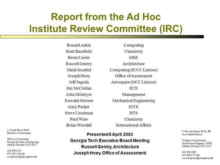 Report from the Ad Hoc Institute Review Committee (IRC) T. Russell Gentry, Ph.D., PE Associate Professor College of Architecture Architecture Program /
