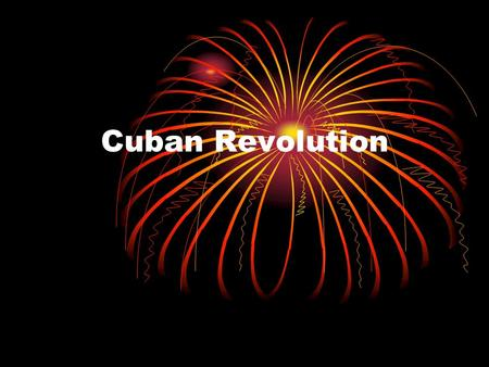 Cuban Revolution. Fulgencio Batista Ruler in Cuba in late 1950s Dictator Much poverty Education and heath care were good for most citizens Castro led.