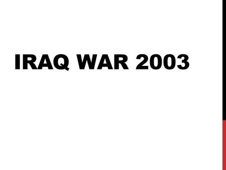 IRAQ WAR 2003. REPUBLIC OF IRAQ Government: Arabic Socialist Ba'ath party  Regime of Saddam Hussein Official Language: Arabic and Kurdish Population: