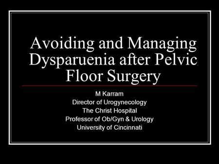 Avoiding and Managing Dysparuenia after Pelvic Floor Surgery