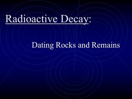 Why are so many different isotopes used in radiometric dating
