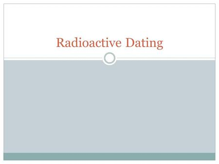 How to solve radiometric dating questions