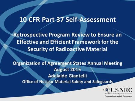 10 CFR Part 37 Self-Assessment Retrospective Program Review to Ensure an Effective and Efficient Framework for the Security of Radioactive Material Organization.
