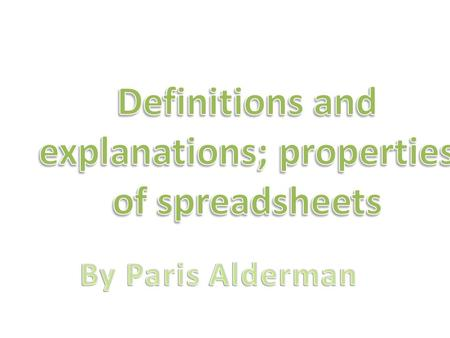 A spreadsheet is a programme which stores data in a grid. Many people use spread sheets as an online calculator instead of working lots of calculations.