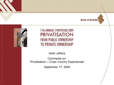 "Keith Jefferis Comments on: ""Privatisation – Cross Country Experiences"" September 17, 2009."