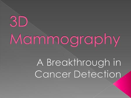 40% of women have dense breasts. RESULT: Current 2D mammography makes it difficult to detect cancers in dense breast tissue because both appear white.