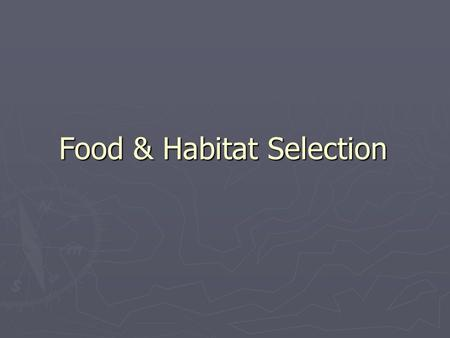 Food & Habitat Selection
