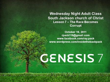 Wednesday Night Adult Class South Jackson church of Christ Lesson 7 – The Race Becomes Corrupt October 19, 2011
