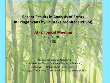 Recent Results in Analysis of Errors in Fringe Scans by Shintake Monitor (IPBSM) ATF2 Topical Meeting July 8, 2013 KEK ATF2 Topical Meeting Jacqueline.