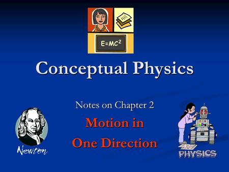 Conceptual Physics Notes on Chapter 2 Motion in One Direction.
