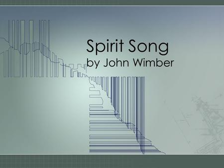 Spirit Song by John Wimber. Oh let the Son of God Enfold you----- with His Spirit and His love, Let Him fill your heart and Satisfy your soul.