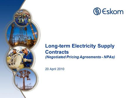 Long-term Electricity Supply Contracts (Negotiated Pricing Agreements - NPAs) 20 April 2010.