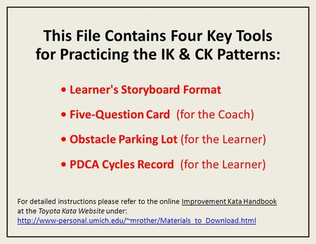 This File Contains Four Key Tools for Practicing the IK & CK Patterns: