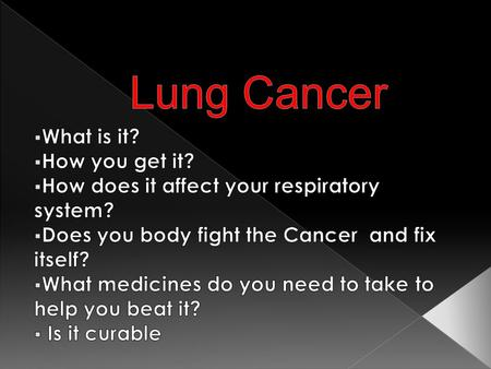  Cancer is a class of diseases characterized by out-of-control cell growth, and lung cancer occurs when this uncontrolled cell growth begins in one or.