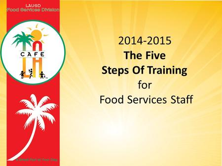 2014-2015 The Five Steps Of Training for Food Services Staff.