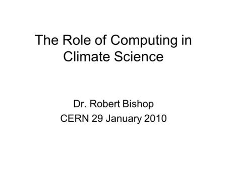 The Role of Computing in Climate Science