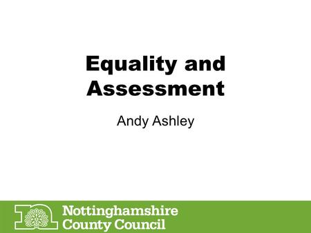 Equality and Assessment Andy Ashley. Common Inspection Framework B- Quality of provision –B1. How effectively do teaching, training and assessment support.