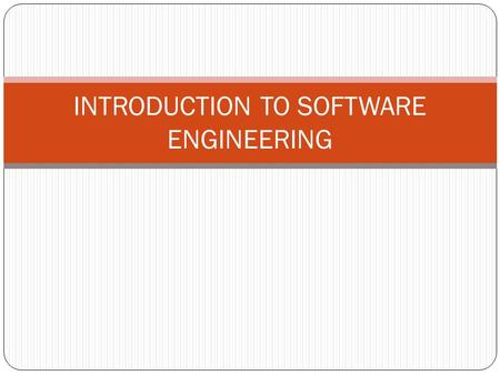 INTRODUCTION TO SOFTWARE ENGINEERING. Objectives To introduce software engineering and to explain its importance To set out the answers to key questions.