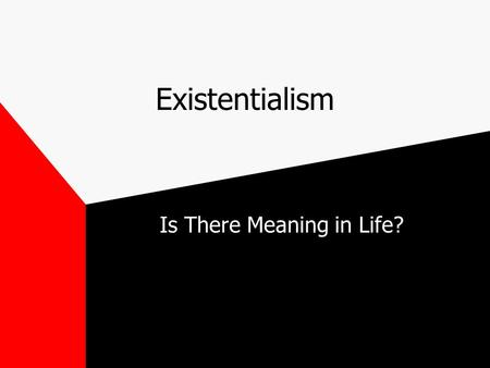 an existentialist meaning of life essay