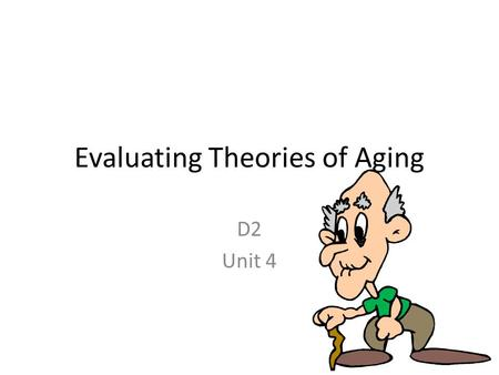 Evaluating Theories of Aging
