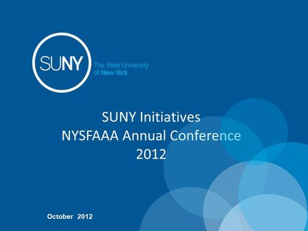 SUNY Initiatives NYSFAAA Annual Conference 2012 October 2012.