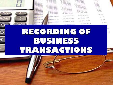RECORDING OF BUSINESS TRANSACTIONS. Financial Statement :  Income Statement  Balance Sheet  Statement of Owner's Equity  Cash Flow Statement  Notes.