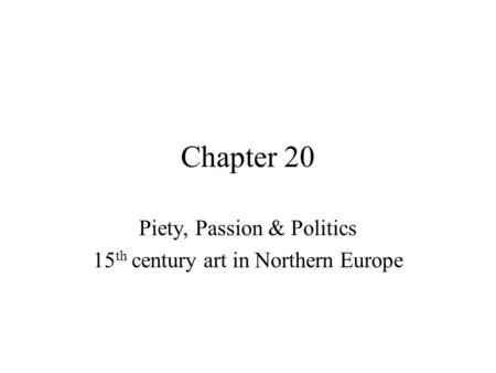 Piety, Passion & Politics 15th century art in Northern Europe