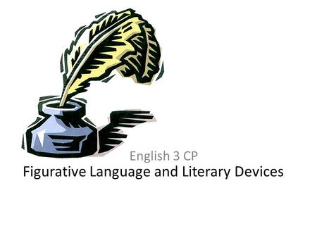 Figurative Language and Literary Devices English 3 CP.