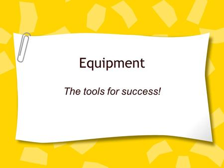 Equipment The tools for success!. Measuring Tools Liquid Measuring Cup.